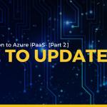 BizTalk Migration to Azure iPaaS – Lift & Shift vs Hybrid Integration [Part 2]